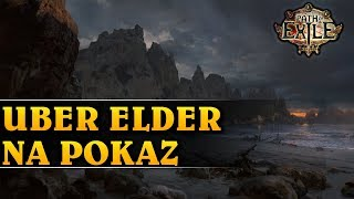 UBER ELDER NA POKAZ - Path of Exile