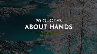 20 Quotes about Hands ~ Everyday Quotes ~ Funny Quotes ~ Smart Quotes