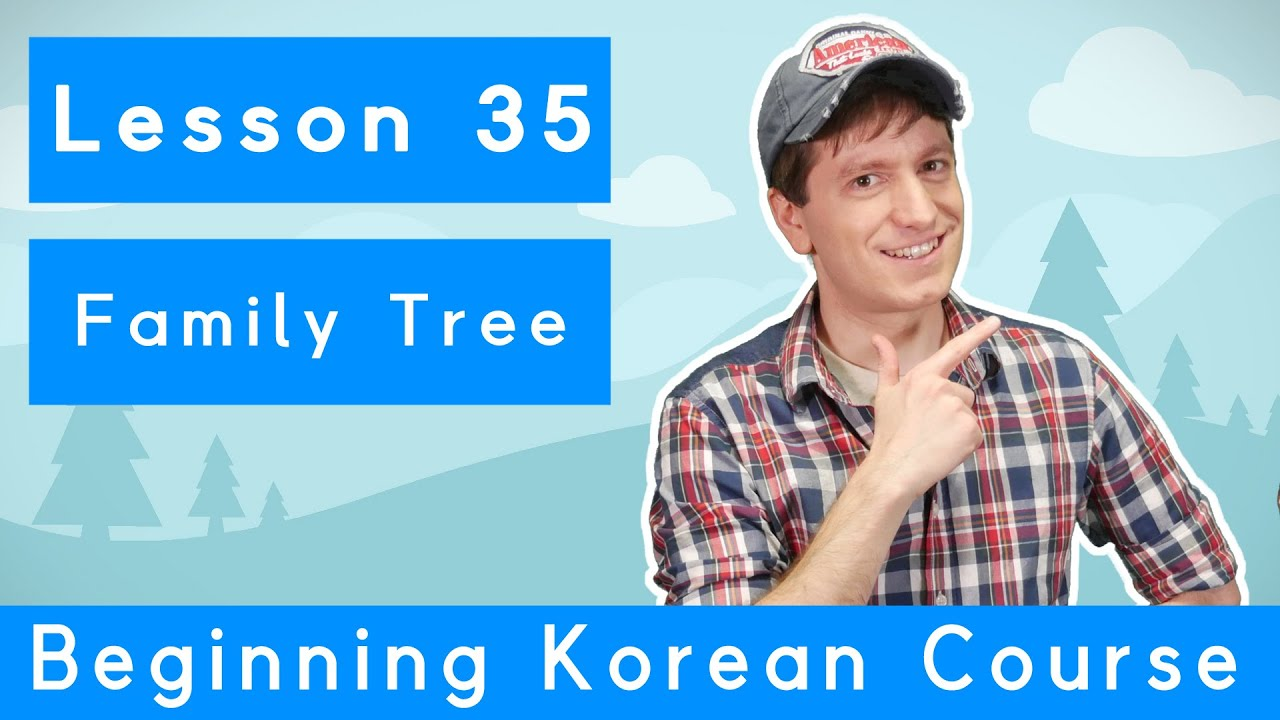 Billy Go's Beginner Korean Course | #35: Family Tree