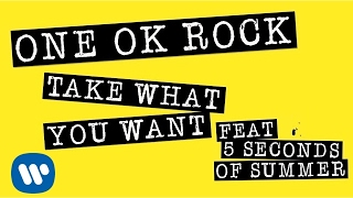 Video ONE OK ROCK: Take What You Want ft. 5 Seconds Of Summer (LYRIC VIDEO) download MP3, 3GP, MP4, WEBM, AVI, FLV September 2018