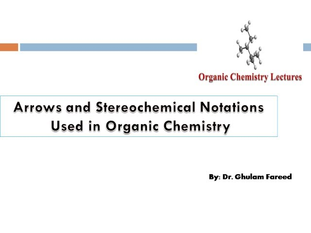 Arrows and Stereochemical Notations  Used in Organic Chemistry