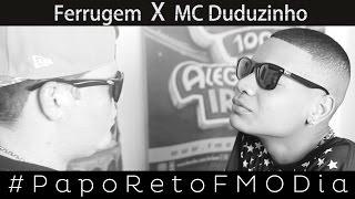 Papo Reto FM O Dia - Ferrugem x MC Duduzinho