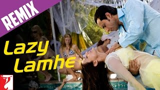 Remix Song - Lazy Lamhe - Thoda Pyaar Thoda Magic
