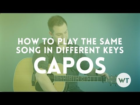 Capos Part 3: How to play the same song in different keys