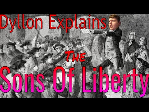 Dyllon Explains The Sons Of Liberty