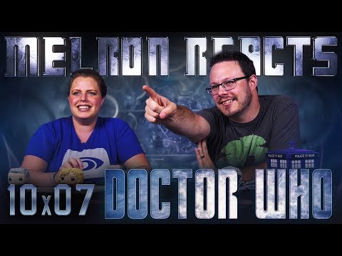 MELRON REACTS: Doctor Who 10x7
