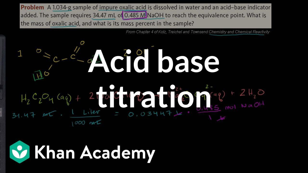 Acid base titration example (video) | Khan Academy