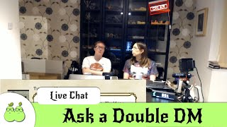 Ask a Double DM