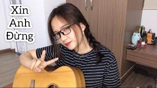 Xin Anh Đừng - Emily ft. Lil' Knight & JustaTee | Chu Duyên Cover