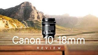 STILL the best value Wide Angle Lens Canon 10-18mm STM Review Samples