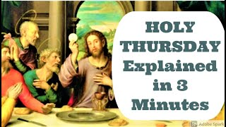 Holy Thursday Explained in 3 Minutes - ALL You Need to Know! The Last Supper of Jesus of the Bible