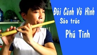Đôi Cánh Vô Hình Sáo trúc Phú Tĩnh || Bamboo Flute ||  隐形的翅膀 flute.
