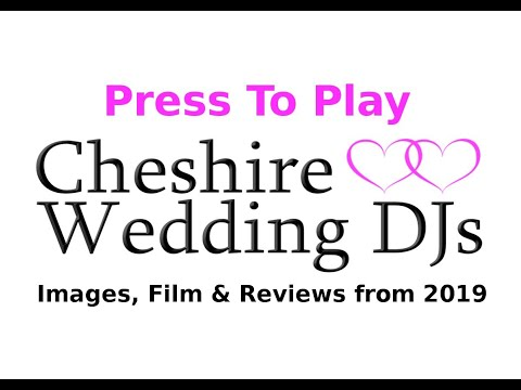 Cheshire Wedding DJs  - Images, Film & Reviews From 2019