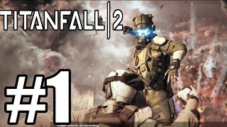 Titanfall 2 Gameplay Walkthrough Part 1 - Story Mode