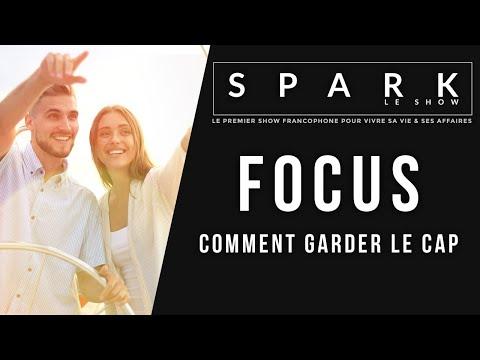 Focus - Comment garder le cap - Spark le Show I Franck Nicolas
