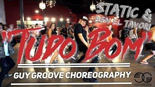 Tudo Bom טודו בום | Static & Ben El Tavori סטטיק ובן אל תבורי | @GuyGroove Choreography