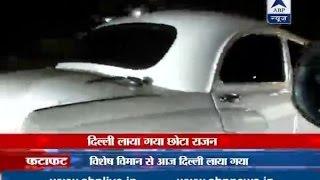 Underworld don Chhota Rajan reaches Delhi, handed over to CBI custody