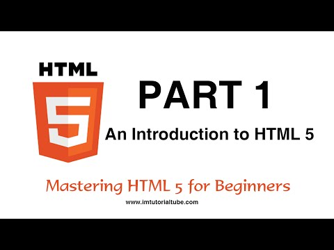 Master HTML For Beginners - Part 1 Of 17 - Introduction To HTML 5