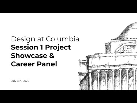 Design At Columbia: Day 7 Showcase And Career Panel