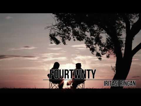 Fourtwnty - Iritasi Ringan