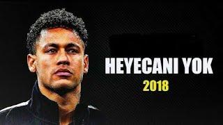 Neymar JR - Heyacani Yok