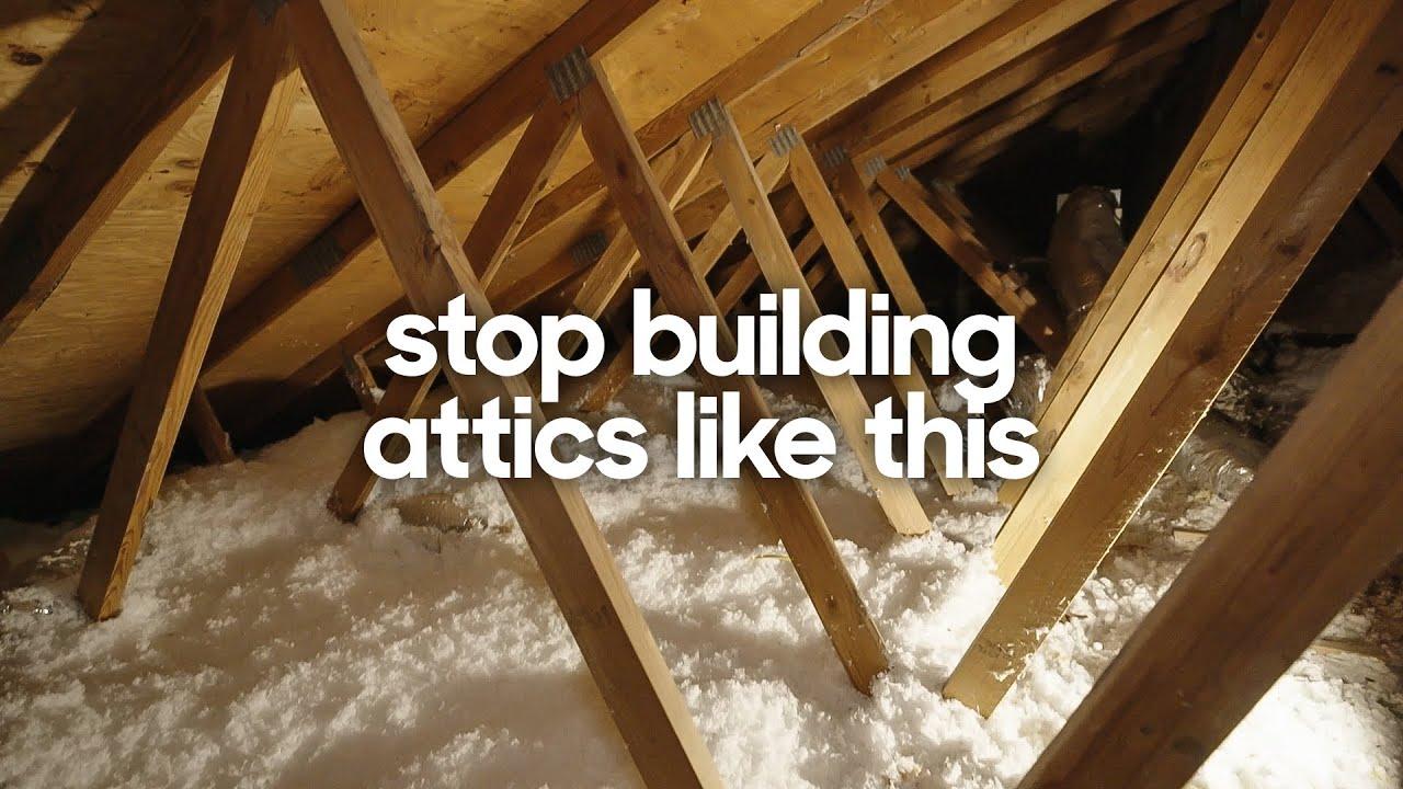 Building a BETTER attic - Unvented + Conditioned attics 101