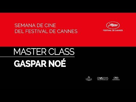 #SemanaCineCannes2015 // Gaspar Noé (MasterClass)
