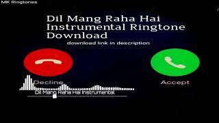 Instrumental Ringtone || Dil Mang Raha Hai || Ringtone 2020 || Download link included