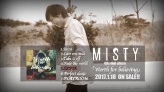 "MISTY ""Worth for believing"" TEASER"