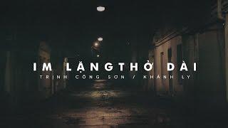 Lyrics || Im Lặng Thở Dài || Trịnh Công Sơn / Khánh Ly