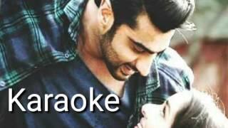 (Main phir Bhi tumko chahunga Karaoke) Half girlfriend | Arijit Singh |