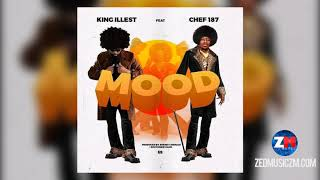 King Illest Ft Chef 187 - Mood (Eh Mood Ndimo) [Official Audio]    #ZedMusic