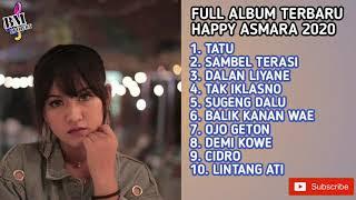Download ALBUM TERBARU HAPPY ASMARA 2020 || TATU,DALAN LIYANE SAMBEL TERASI