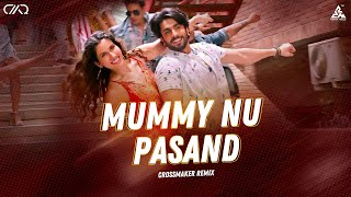 Mummy Nu Pasand Remix DJ Crossmaker Mp3 Song Download