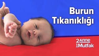 Bebeklerde Burun Tıkanıklığı 5 Hata 5 Doğru Bebek Sağlığı ve Bakımı İki Anne Bir Mutfak