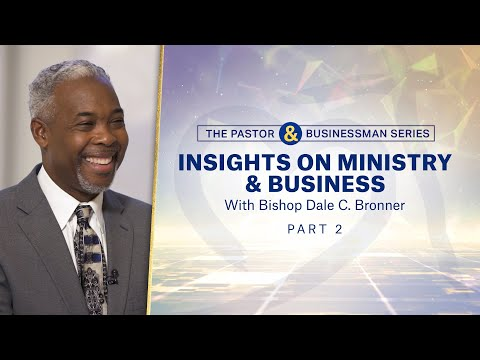 Insights on Ministry & Business Part 2 [The Pastor & Businessman Series] | Bishop Bronner