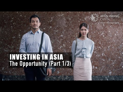 Investing in Asia | The Opportunity (Part 1/3)