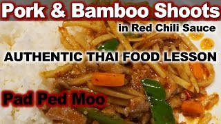 Authentic Thai Recipe for Pad Ped Moo | Pork and Bamboo Shoots in Red Chili Sauce