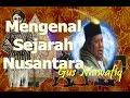 Gus Muwafiq - Mengenal Sejarah Nusantara