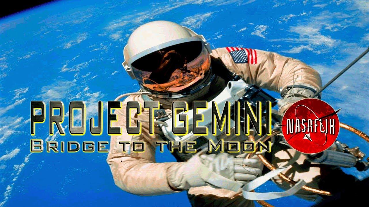 Download NASAFLIX - PROJECT GEMINI - Bridge to the Moon - MOVIE
