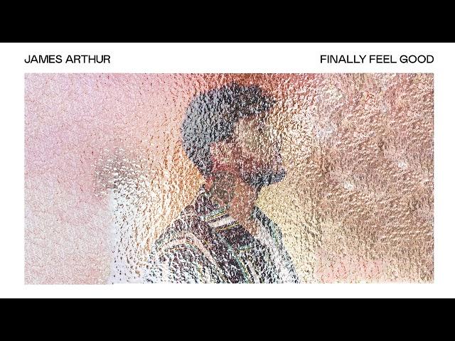 James Arthur - Finally Feel Good (Official Audio)