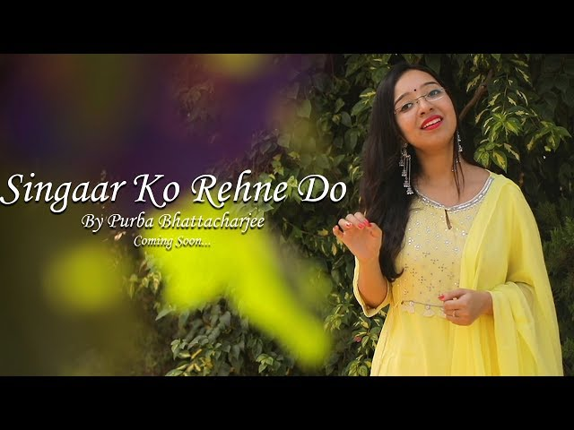 Singaar Ko Rehne Do || Purba Bhattacharjee || Melodic Song || The Sound Studio (cover song)