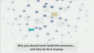 Why you should never build Microservices - and why we do it anyway - Martin Larsen