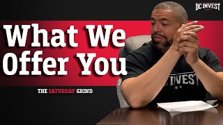 The Saturday Grind 005: What We Offer You