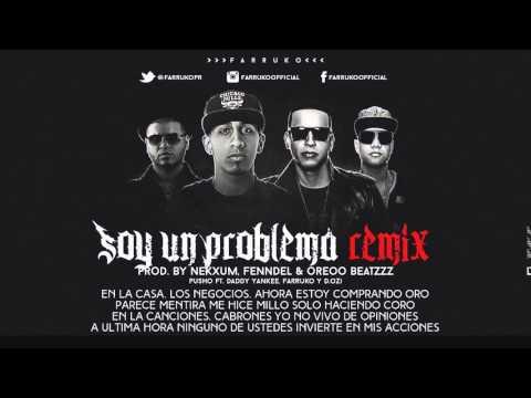 Soy Un Problema Remix Letra   Pusho Ft  Daddy Yankee, Farruko Y D Ozi