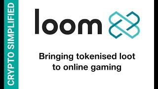 LOOM Network - Using the Blockchain to Revolutionize Online Gaming