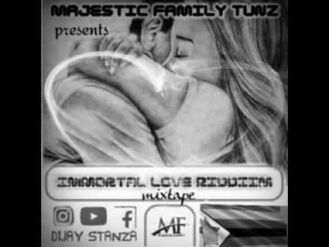 Immortal love riddim mixed by DJ Stanza _Majestic Family