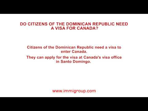 Do citizens of the Dominican Republic need a visa for Canada?