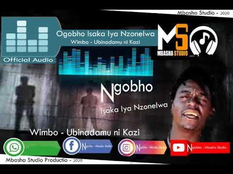 Download Ngobho Isaka lya Nzonelwa - Wimbo - Ubinadamu ni kazi