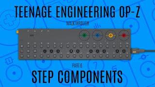 Teenage Engineering OP-Z Walkthrough (Step Components)